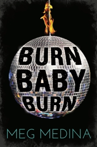 The cover of Meg Medina's Burn Baby Burn
