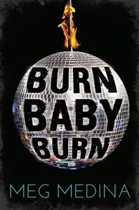 The cover of Meg Medina's Burn Baby Burn