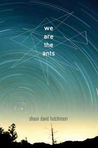 The cover of the book We Are the Ants by Shaun David Hutchinson