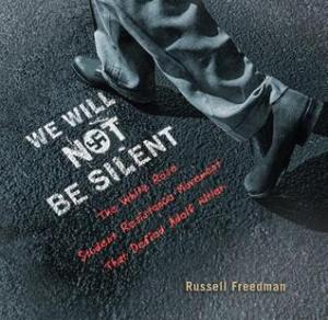 we-will-not-be-silent-russell-freedman
